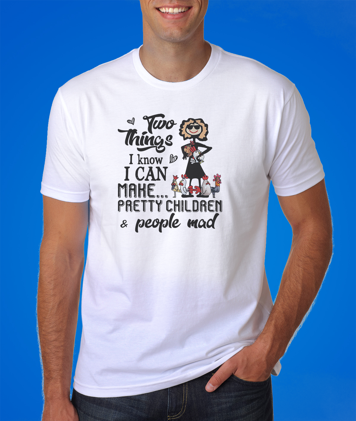 Two things I know I can make pretty children people mad shirt