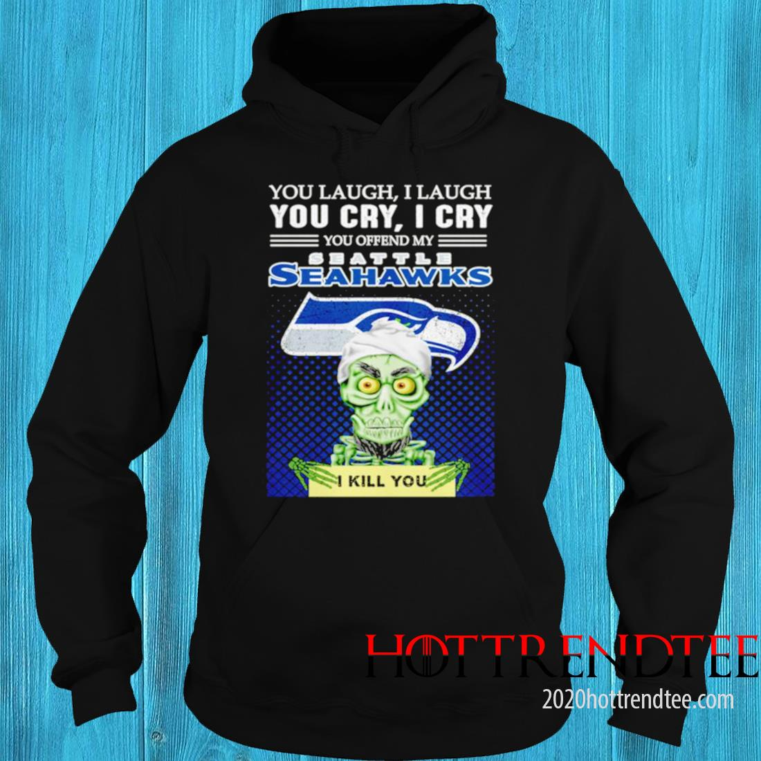 Jeff Dunham You Laugh I Laugh You Offend My Seattle Seahawks Kill You Shirt hoodie