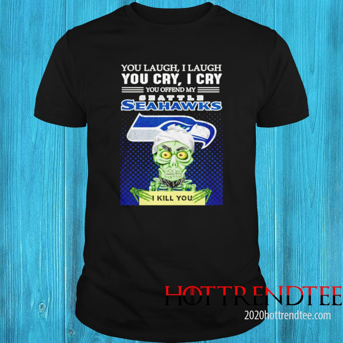 Jeff Dunham You Laugh I Laugh You Offend My Seattle Seahawks Kill You Shirt