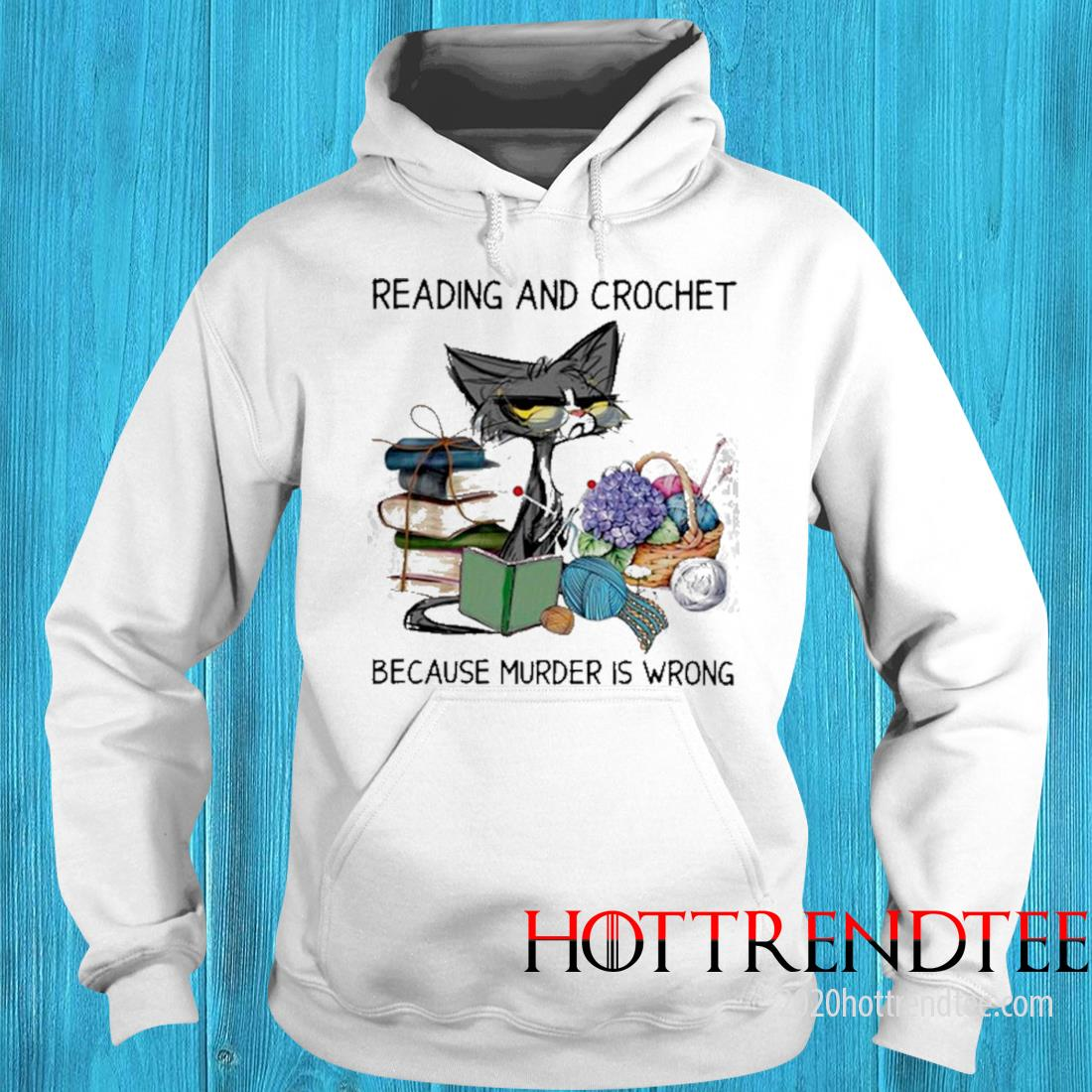 Black Cat Reading Book And Crochet Because Murder Is Wrong Shirt hoodie