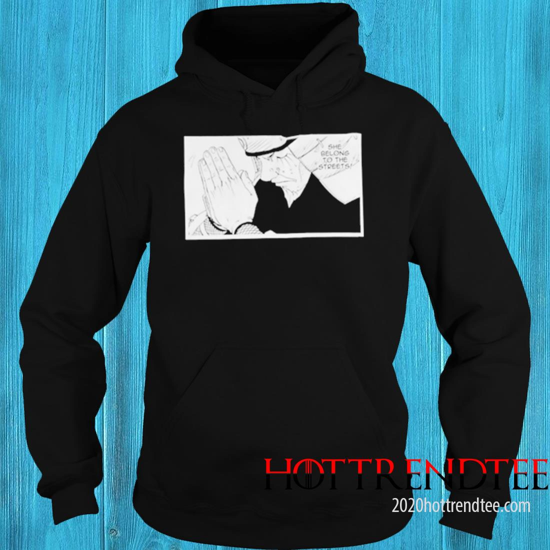 Great She Belongs To The Streets Shirt hoodie