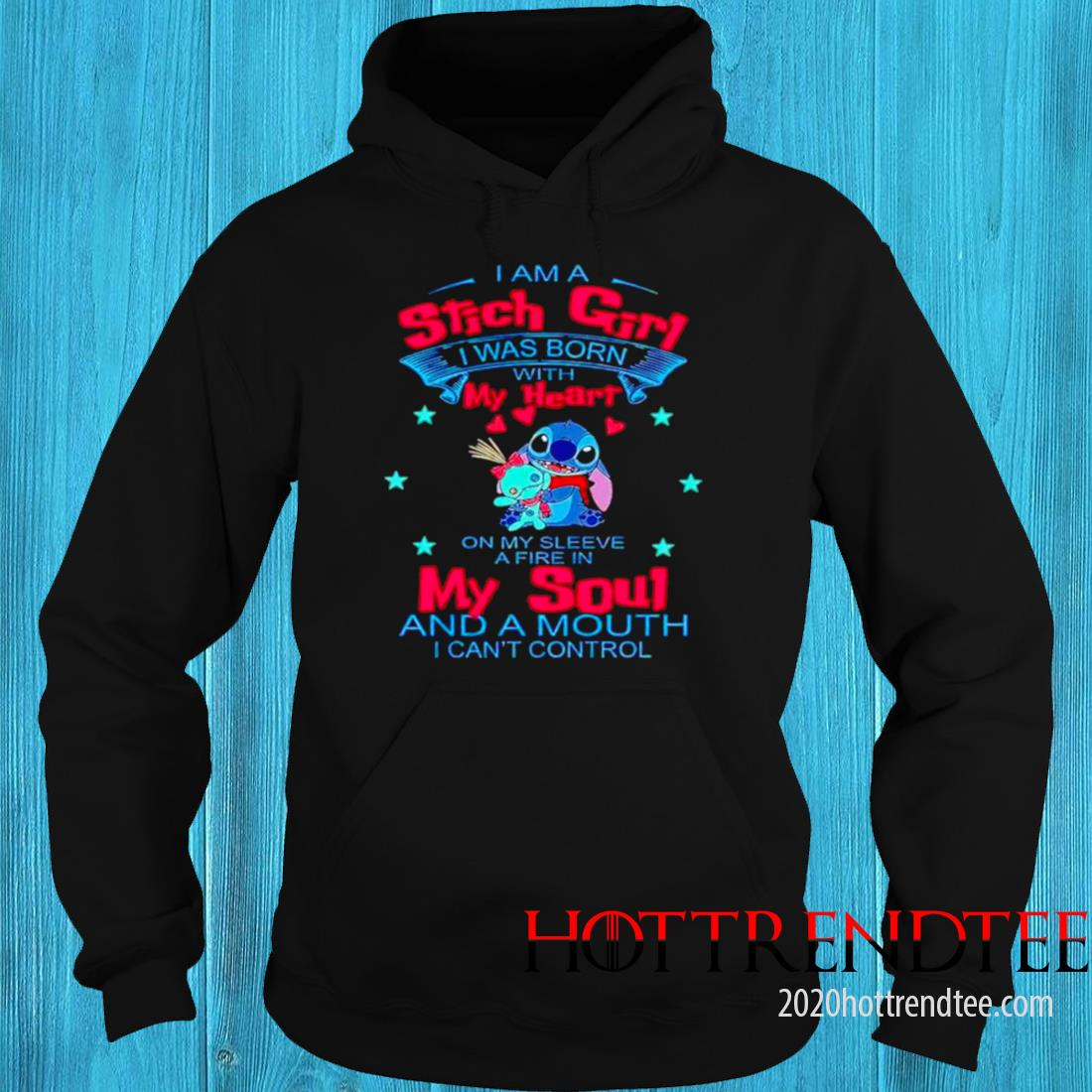 I Am A Stitch Girl I Was Born With My Heart On My Sleeve A Fire In My Soul Shirt hoodie