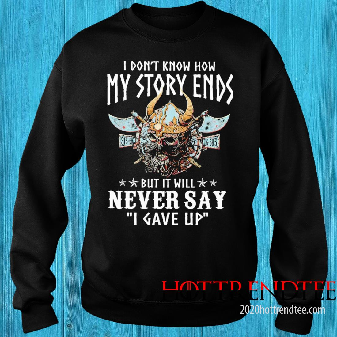 I don't know how my story ends but It will never say I gave up sweater