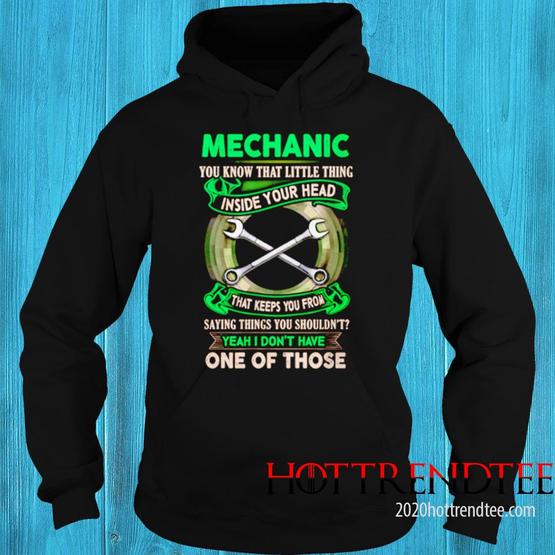 Mechanic You Know That Little Thing Inside Your Head That Keeps You From Saying Things Shirt hoodie