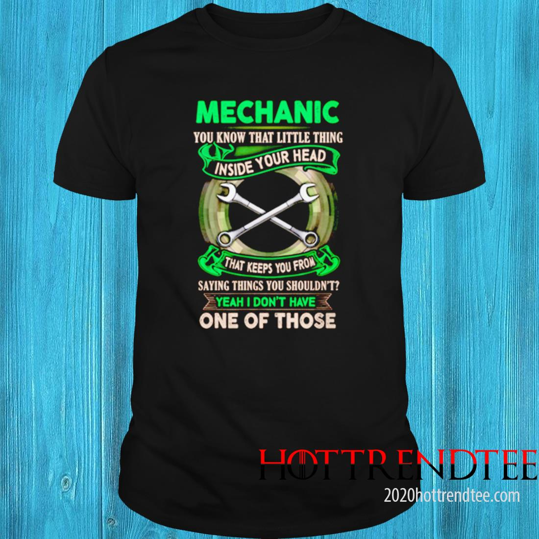 Mechanic You Know That Little Thing Inside Your Head That Keeps You From Saying Things Shirt
