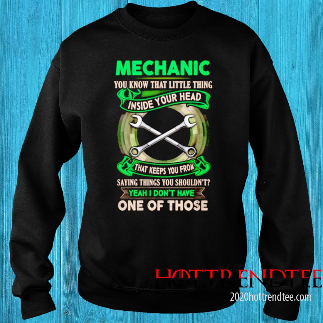 Mechanic You Know That Little Thing Inside Your Head That Keeps You From Saying Things Shirt sweater