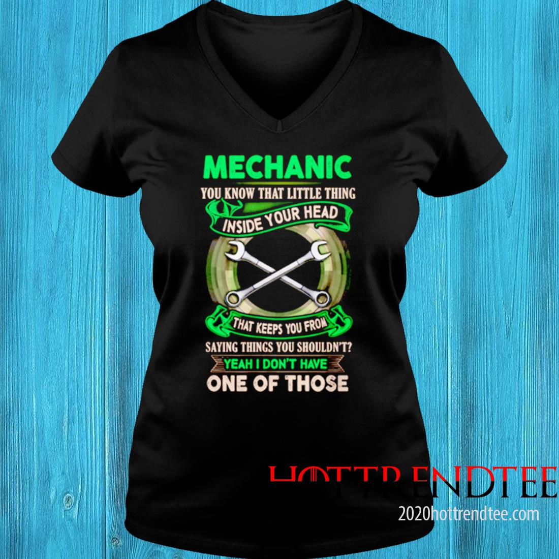 Mechanic You Know That Little Thing Inside Your Head That Keeps You From Saying Things Shirt v-neck tee