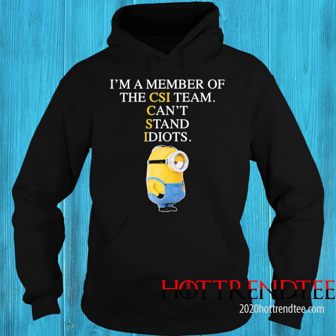 Minion I'm A Member Of The Cis Team Can't Stand Idiots Shirt hoodie