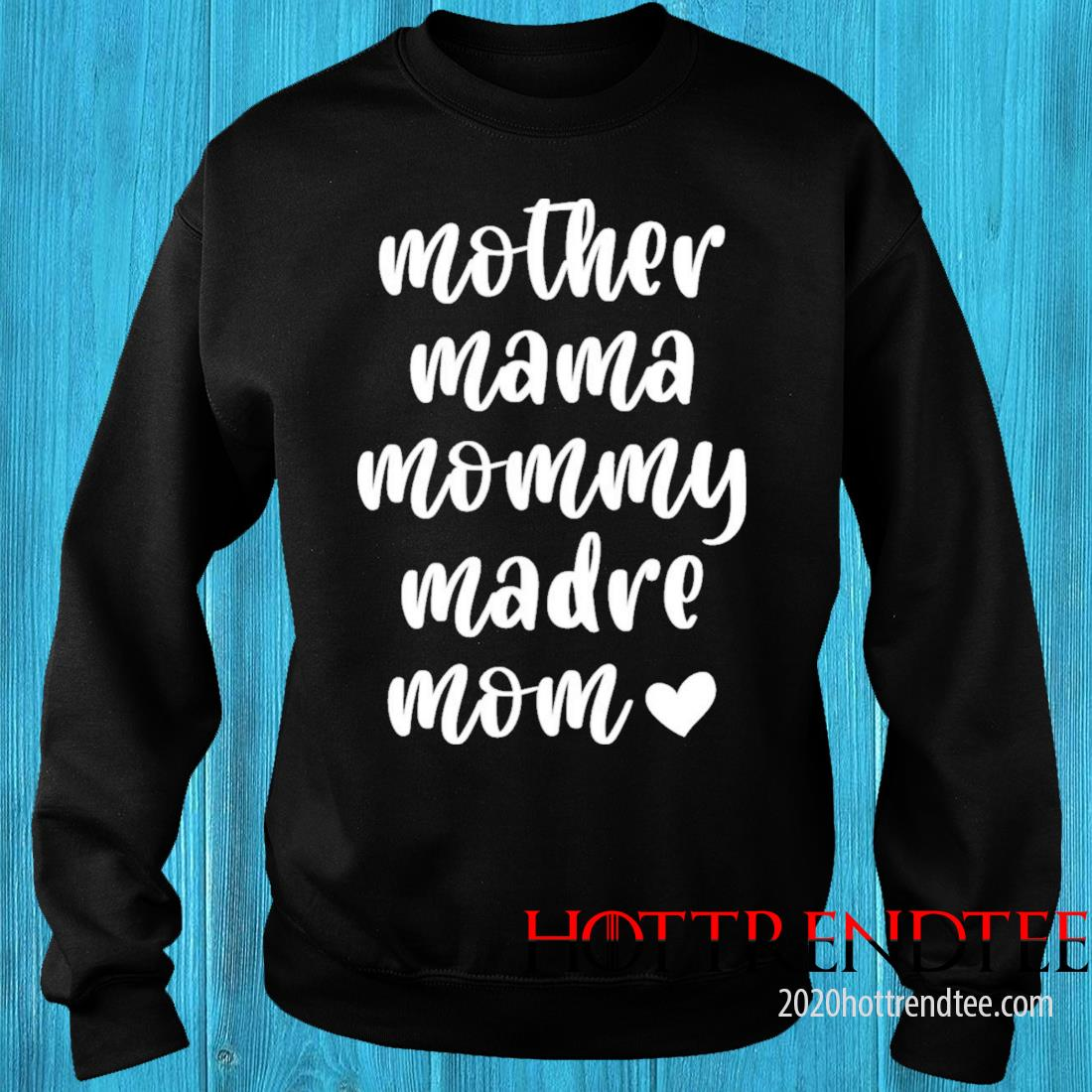 Mother Mama Mommy Madre Mom Shirt sweater