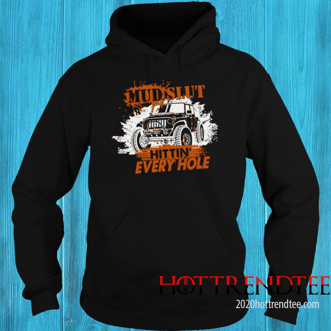 Mud Slut Hitting Every Hole Jeep Shirt hoodie