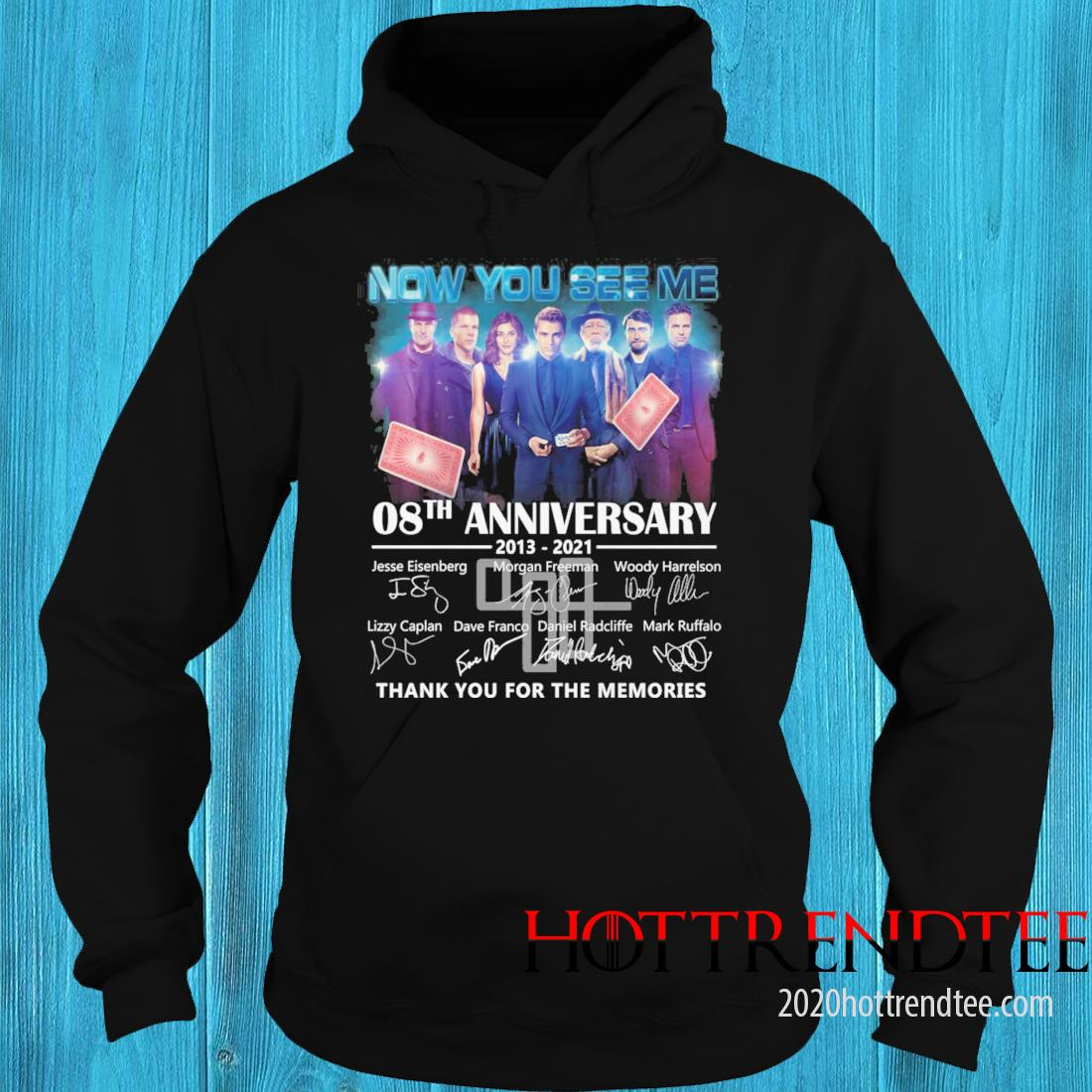 Now You See Me 08th Anniversary 2013 2021 Signatures Thank You For The Memories Shirt hoodie