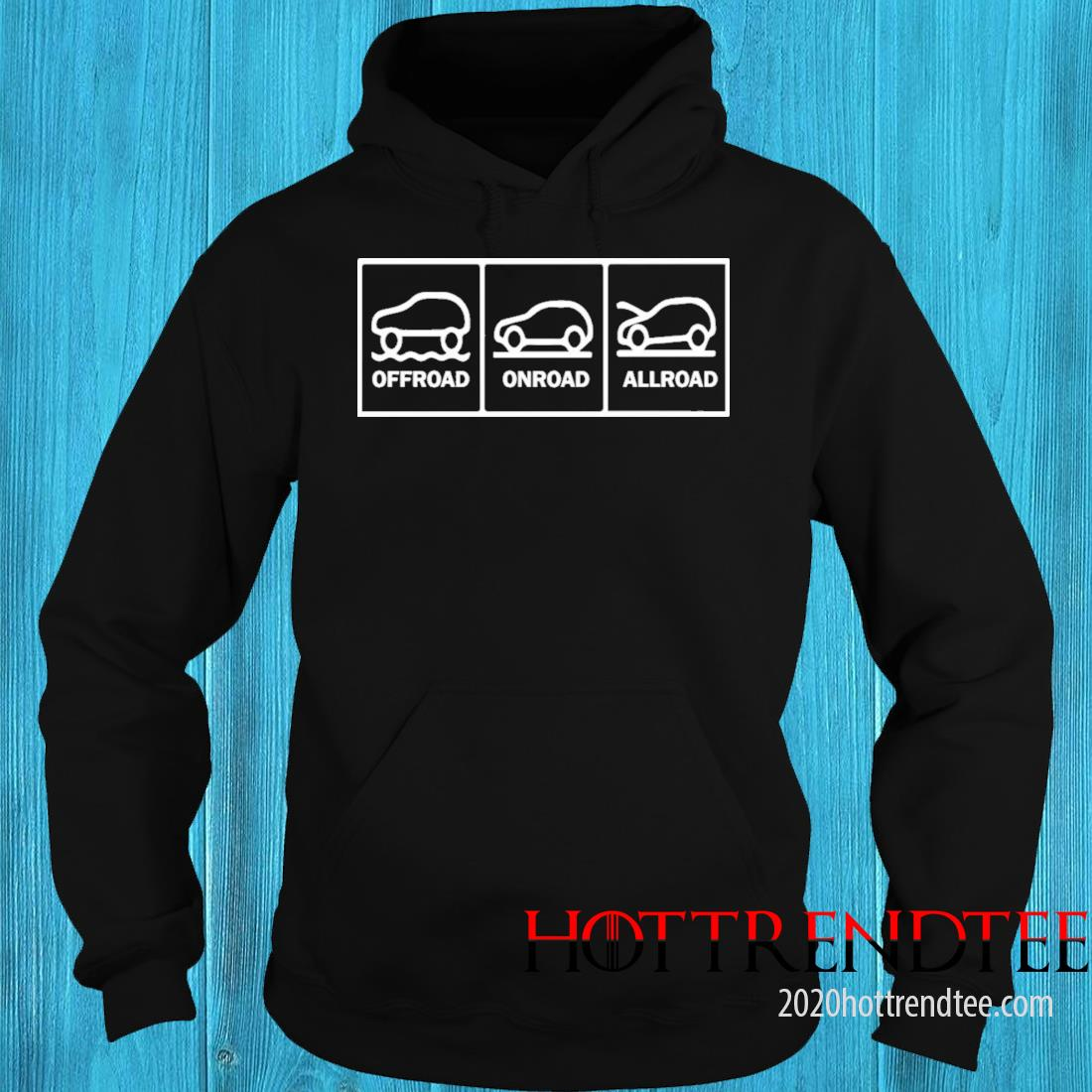Offroad Onroad Allroad Shirt hoodie