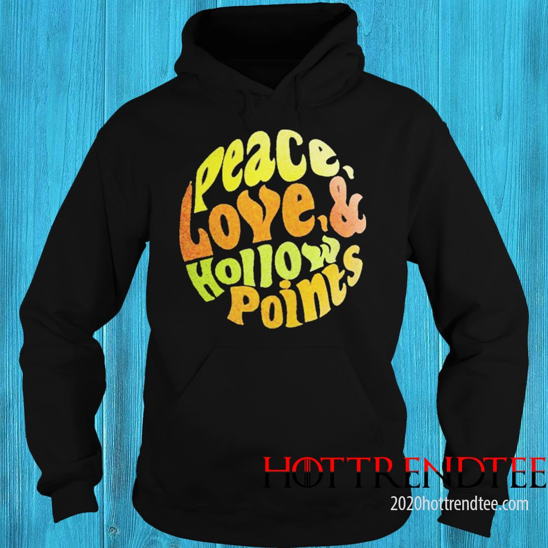 Peace Love Hollow Points Shirt hoodie