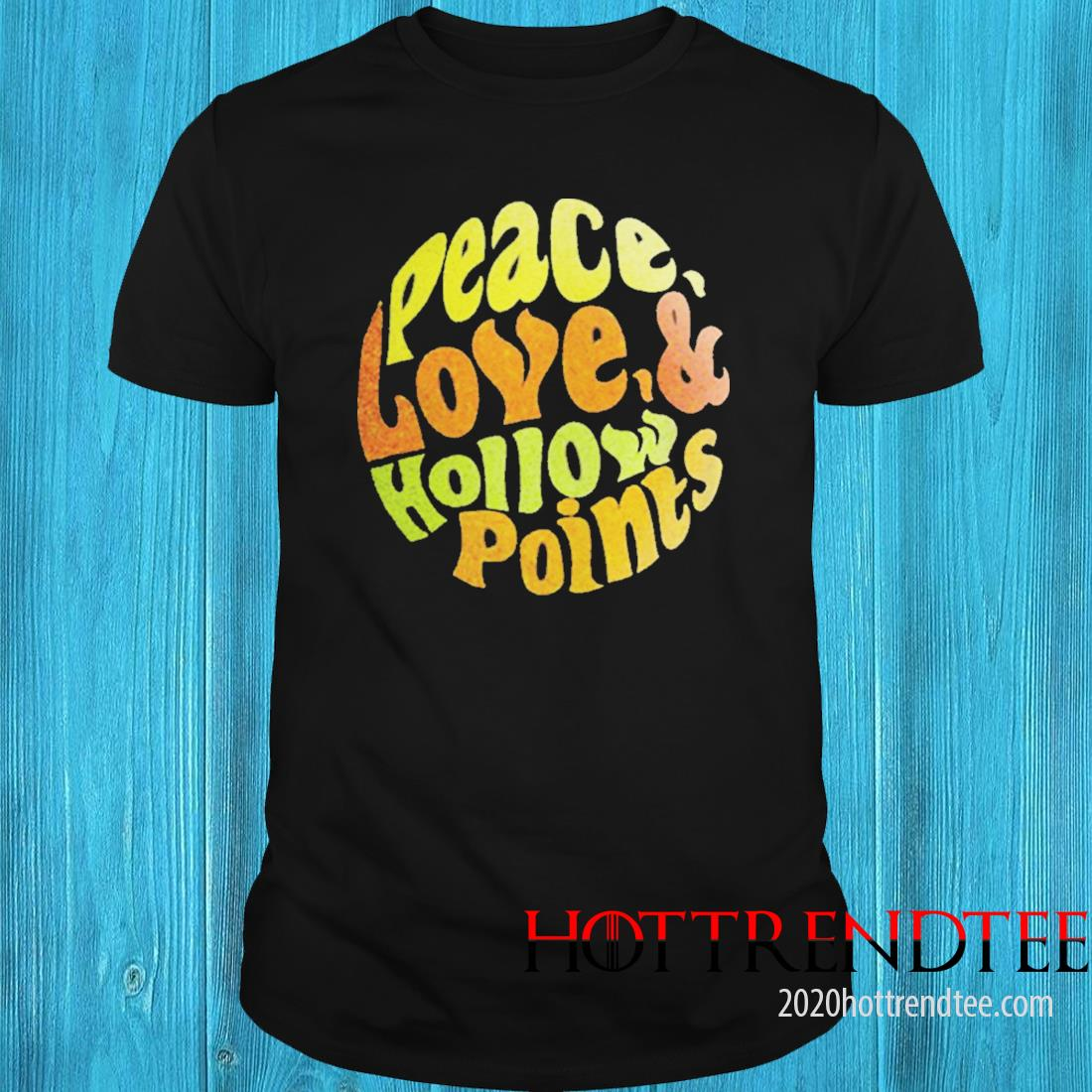 Peace Love Hollow Points Shirt