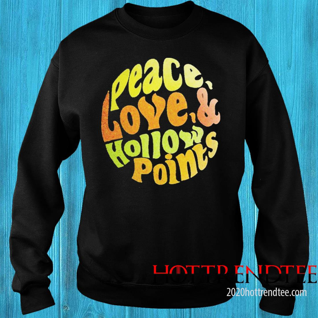 Peace Love Hollow Points Shirt sweater