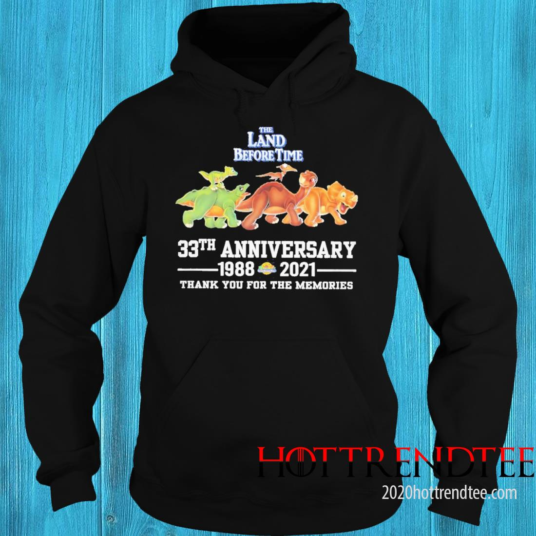The Land Before Time 33th Anniversary 1988 2021 Thank You For The Memories Shirt hoodie