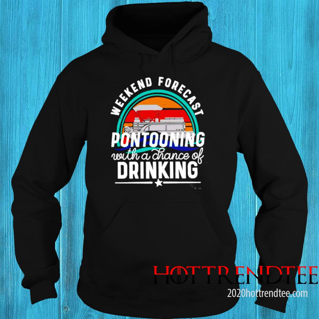 Weekend Forecast Pontooning With A Chance Of Drinking Sunset Shirt hoodie
