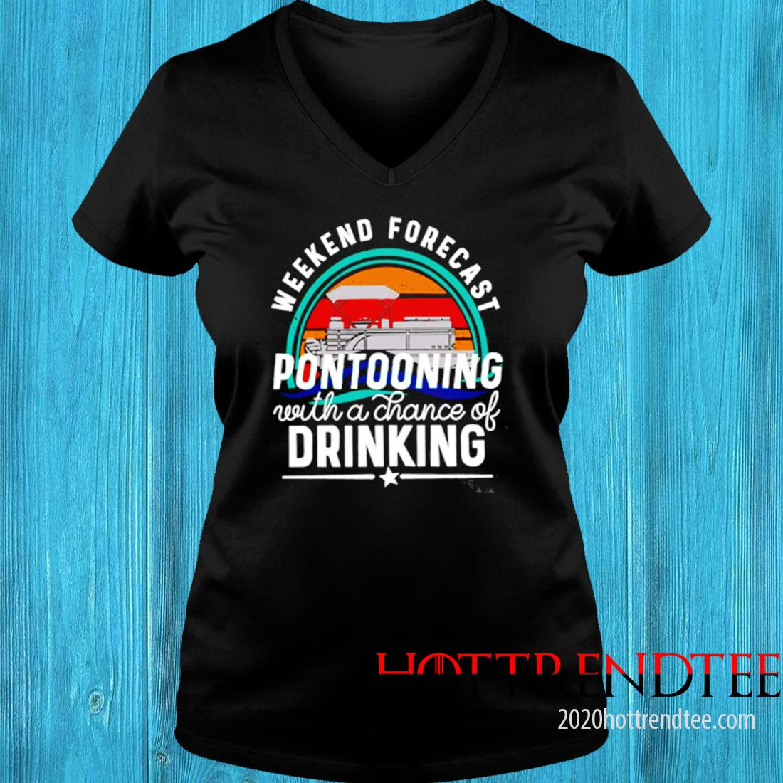 Weekend Forecast Pontooning With A Chance Of Drinking Sunset Shirt v-neck tee