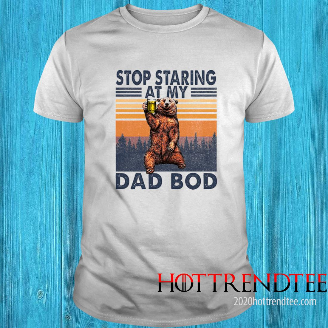 Bear Stop Staring At My Dad Bod Vintage Shirt