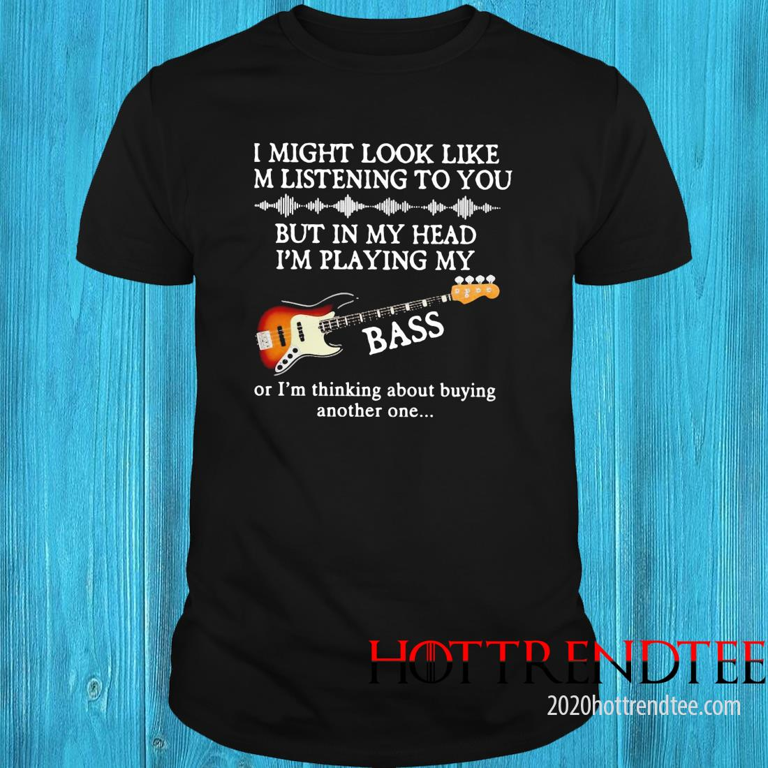 Guitar Might Look Like I Am Listening To You Shirt