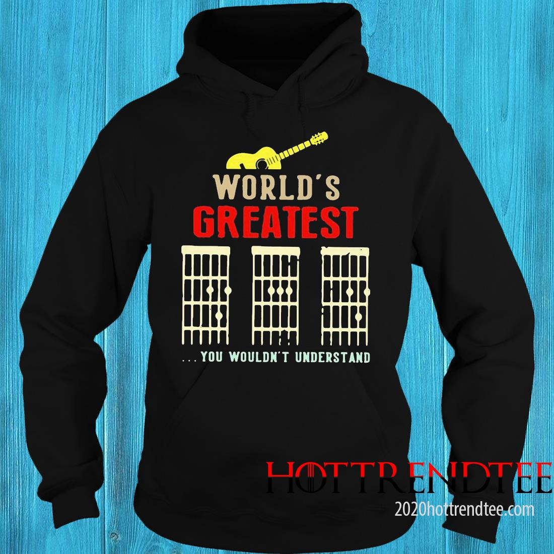 Guitar World's Greatest You Wouldn't Understand Shirt hoodie