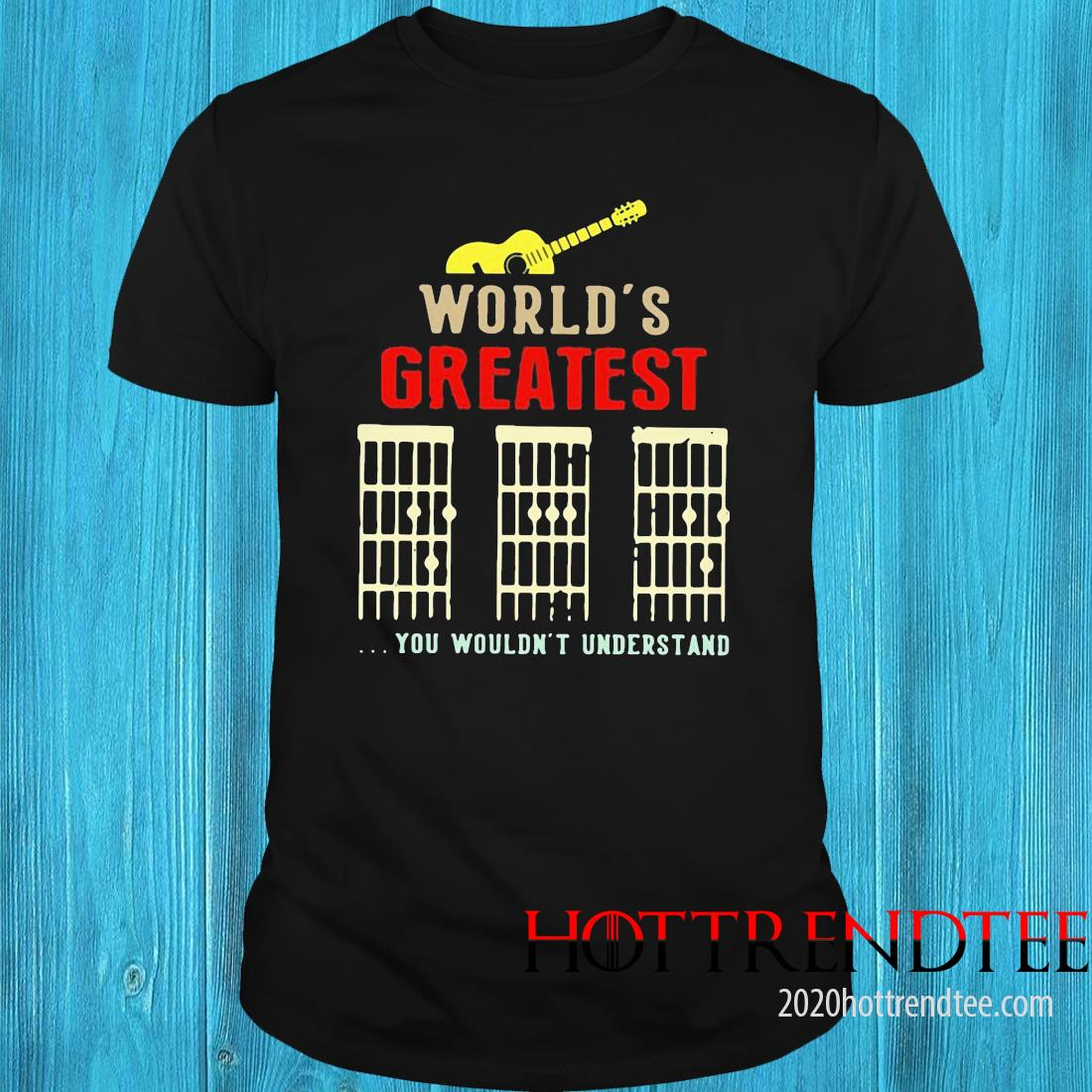 Guitar World's Greatest You Wouldn't Understand Shirt