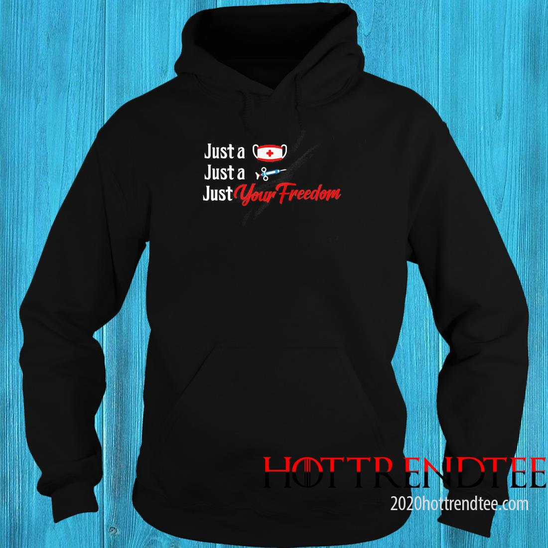 Just A Mask Just A Shot Just Your Freedom Shirt hoodie