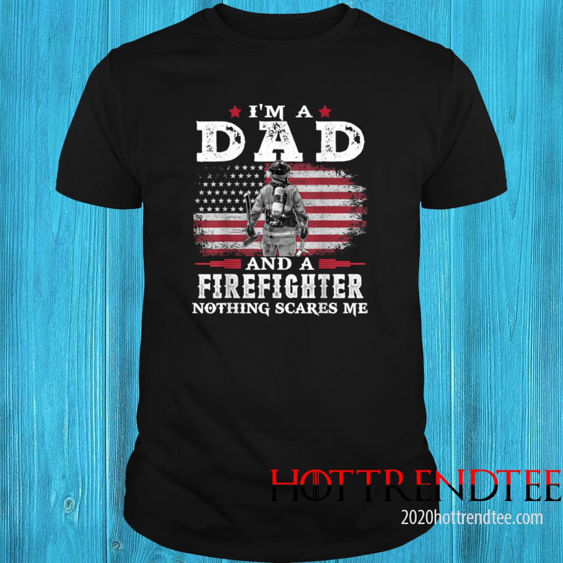 Men's Dad Firefighter Nothing Scares Me USA Flag Father's Day Shirt