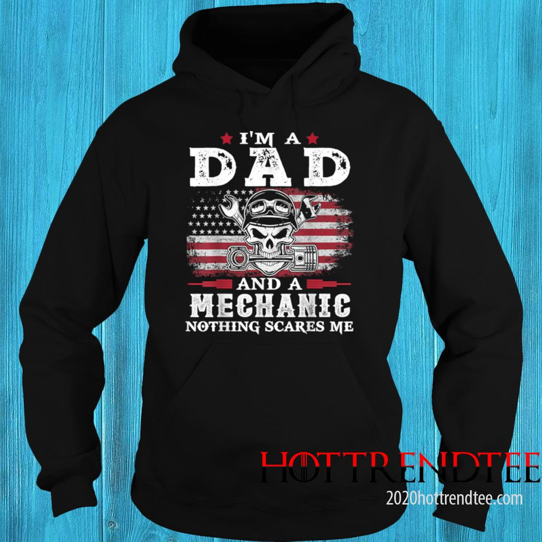 Men's Dad Mechanic Nothing Scares Me USA Flag Father's Day Shirt hoodie