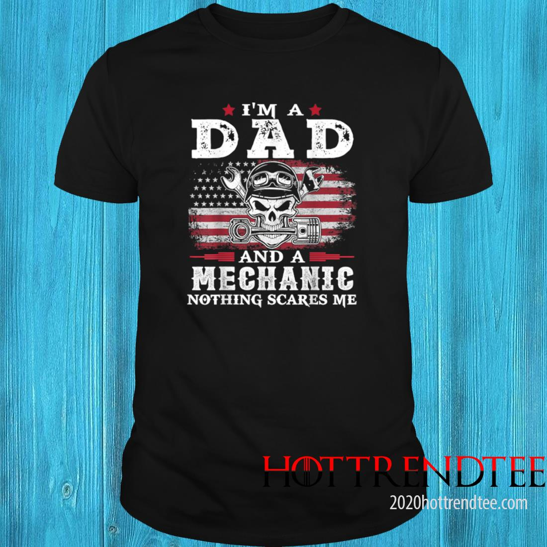 Men's Dad Mechanic Nothing Scares Me USA Flag Father's Day Shirt