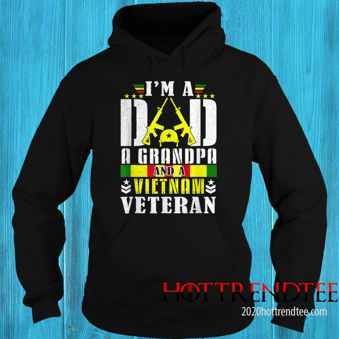 Vintage I'm A Dad A Grandpa And A Vietnam Veteran Father Day Shirt hoodie
