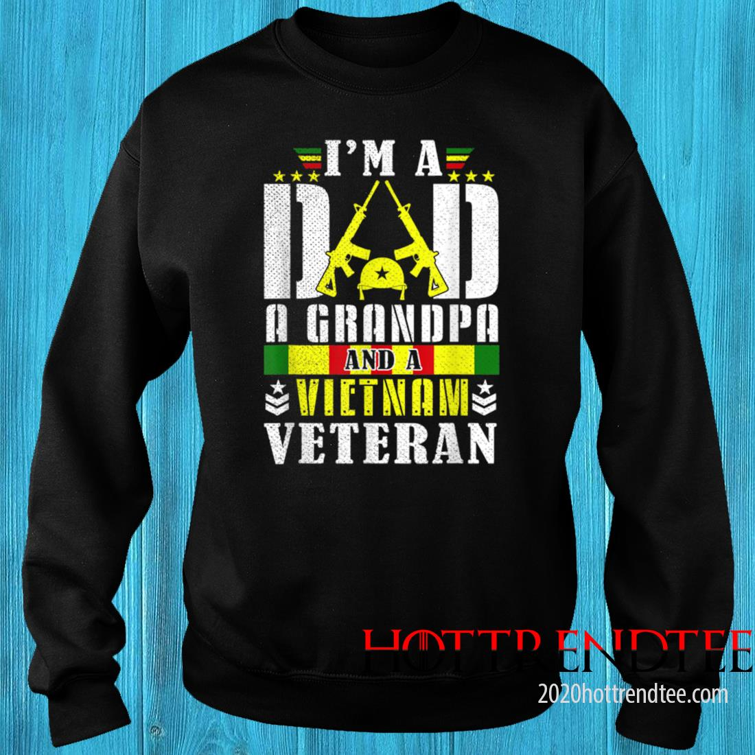 Vintage I'm A Dad A Grandpa And A Vietnam Veteran Father Day Shirt sweater