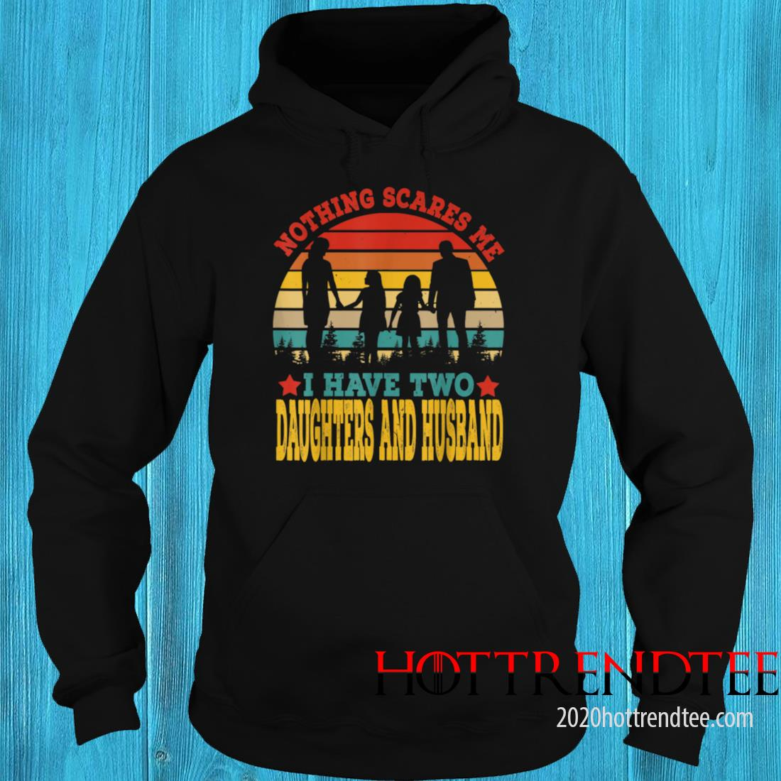 Vintage Retro I Have Two Daughters And Husband Mother's Day Shirt hoodie