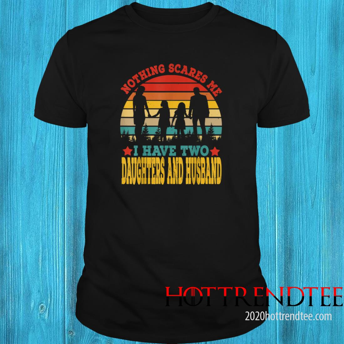 Vintage Retro I Have Two Daughters And Husband Mother's Day Shirt