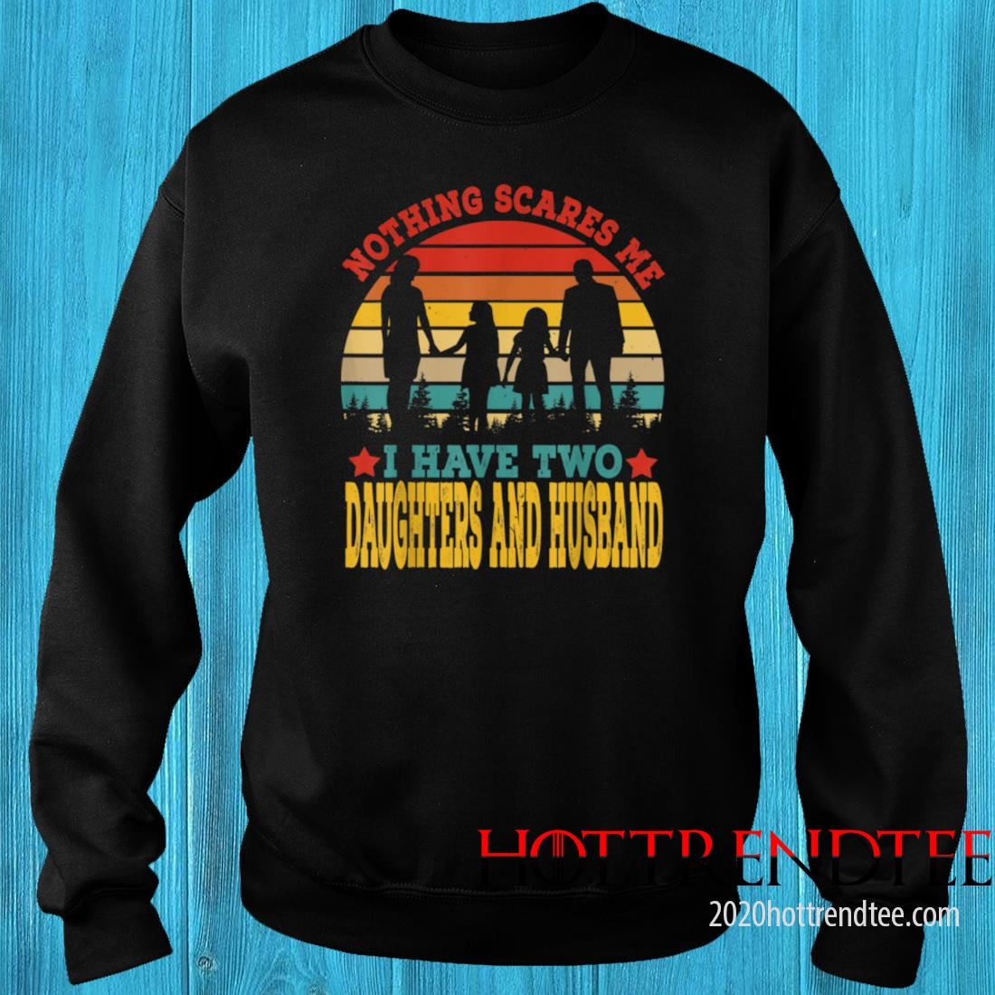 Vintage Retro I Have Two Daughters And Husband Mother's Day Shirt sweater