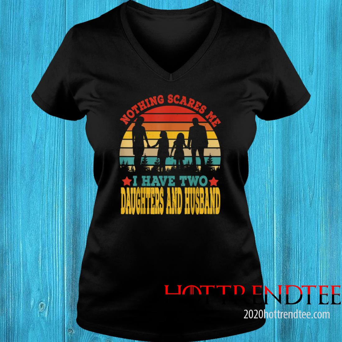 Vintage Retro I Have Two Daughters And Husband Mother's Day Shirt v-neck tee